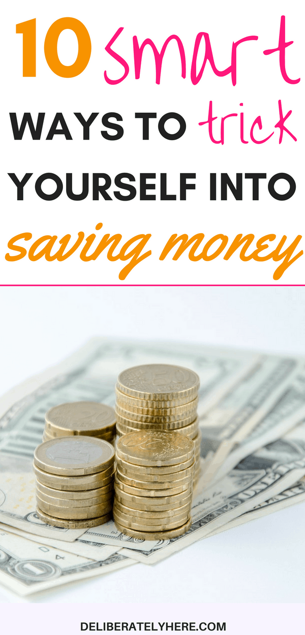 10 smart and clever ways to trick yourself into saving money | stop living paycheck to paycheck and create a budget and start saving money to get out of debt