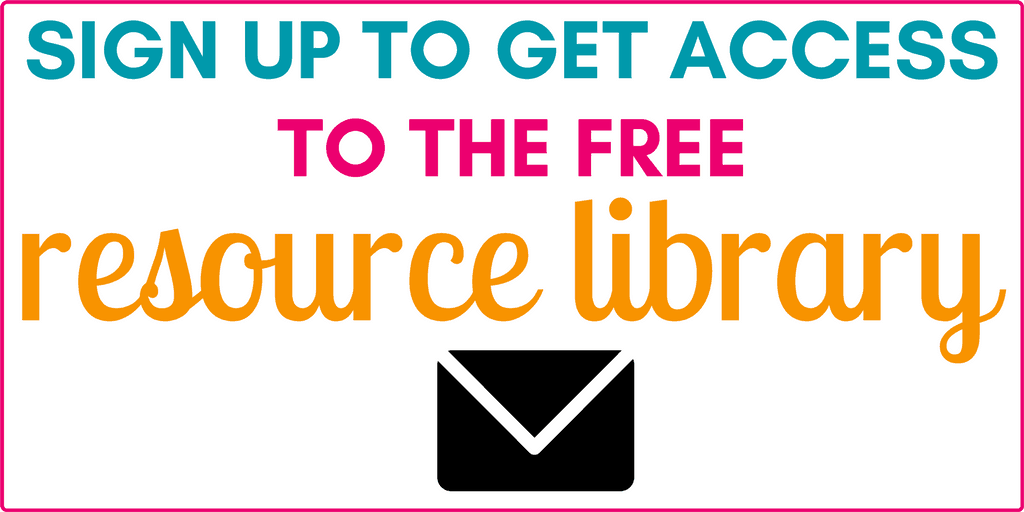 sign up to get access to my free resources library & printables