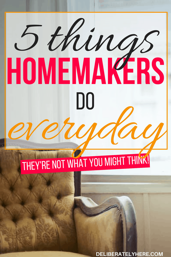 5 things homemakers do every day | 5 daily habits of purposeful homemakers | find joy in your home | start doing these 5 things to ease your days, transform your busy home into a haven and find peace in the chaos