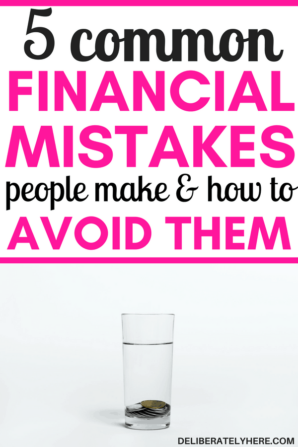 5 of the most common financial mistakes people make and how to avoid it - here's why you're struggling to get control of your finances and can't save money! Take a look at your money situation today!