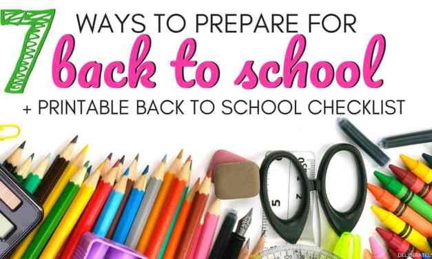 7 Ways to Prepare For Back to School + Free Back to School Checklist