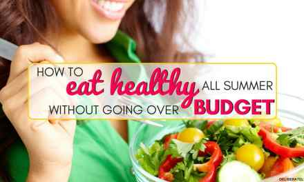 How to Eat Healthy All Summer Without Busting Your Budget