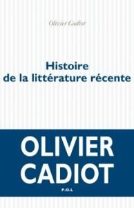 Olivier Cadiot, Histoire de la littérature récente