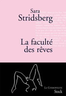 Sara Stridsberg, La faculté des rêves, Stock, coll. La Cosmopolite, 2010