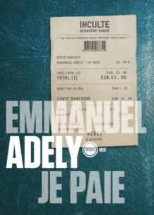 """Emmanuel Adely, """"Je paie"""", éditions Inculte. Une ordonnance littéraire de Nathalie Peyrebonne"""