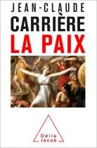 Jean-Claude Carrière, La Paix, éditions Odile Jacob, 2016