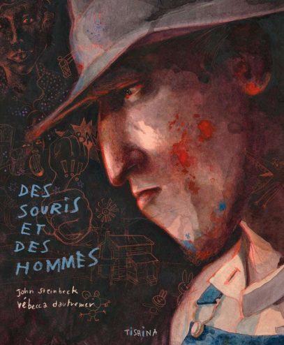 Des souris et des hommes de John Steinbeck, illustré par Rebecca Dautremer, traduit de l'américain par Maurice-Edgar Coindreau, éditions Tishina, octobre 2020