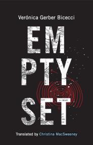 Verónica Gerber Bicecci, Empty Set, translated by Christina MacSweeney, Coffee House Press, Minneapolis, 2018