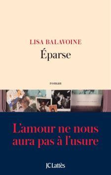 """""""Eparse"""" de Lisa Balavoine, J.C.Lattès, 2018. Une ordonnance littéraire de Nathalie Peyrebonne"""