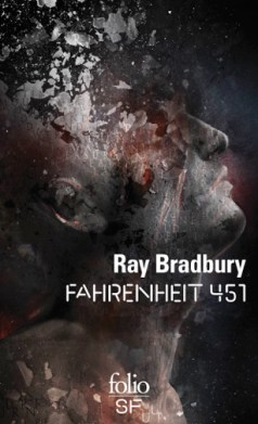 Fahrenheit 451, de Ray Bradbury, traduit par Jacques Chambon et Henri Robillot, Folio SF