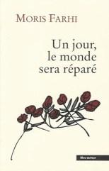Un jour, le monde sera réparé de Moris Farhi, traduit de l'anglais par Agnès Chevallier, dessins d'Eloi Valat, éditions Bleu autour