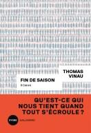 Fin de saison de Thomas Vinau, Gallimard, coll. Sygne, octobre 2020
