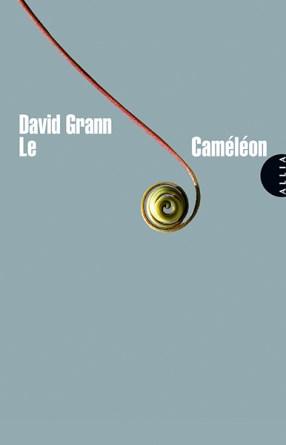 Le Caméléon, de David Grann (éditions Allia, traduit de l'anglais par Claire Debru). Une ordonnance littéraire de Nathalie Peyrebonne