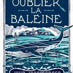 John Ironmonger, Sans oublier la baleine, traduit de l'anglais par Christine Barbaste, Stock, 2016, coll. La Cosmopolite. Une ordonnance littéraire de Nathalie Peyrebonne