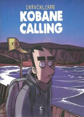 Kobane Calling, de Zerocalcare, traduit par Brune Seban, éditions Cambourakis. Une chronique de Didier Ottaviani dans délibéré