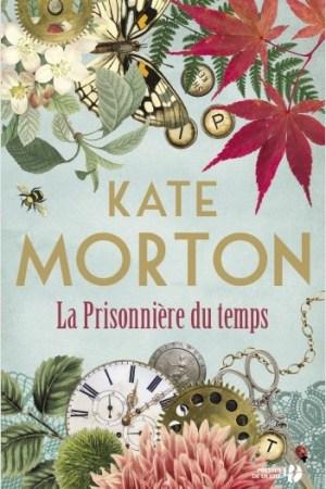 Kate Morton, La Prisonnière du temps, traduit de l'anglais (Australie) par Anne-Sylvie Homassel, Presses de la Cité, 2019