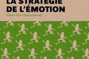 <em>La Stratégie de l'émotion</em>, d'Anne-Cécile Robert, pour lesgrenouilles