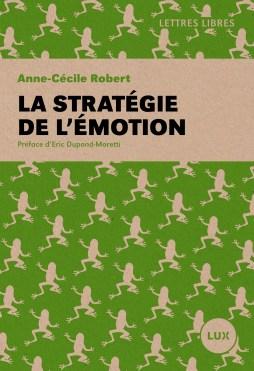 Anne-Cécile Rober, La Stratégie de l'émotion, Lux éditeur
