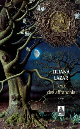 Liliana Lazar, Terre des affranchis, Babel, 2017