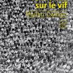 Martha Gellhorn, Le Monde sur le vif, traduit par David Fauquemberg, préface de Marc Kravetz, éditions du Sonneur, 2019