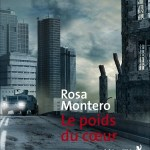 Rosa Montero, Le poids du cœur, éditions Métailié