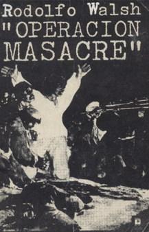 Rodolfo Walsh, Operación Masacre, primera edición, ediciones de La Flor, 1957
