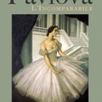 Martine Planells, Anna Pavlova. L'Incomparable, Gremese, 2019
