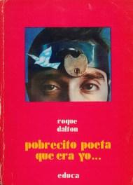 Roque Dalton, Pobrecito poeta que era yo..., educa, San José, Costa Rica, 1976