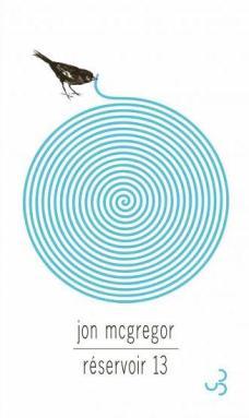 Jon McGregor - Réservoir 13 - Christian Bourgois éditeur