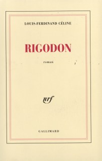 Louis-Ferdinand Céline, Rigodon, Gallimard, collection Blanche, 1969