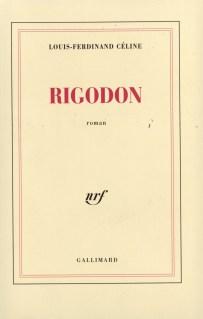 Louis-Ferdinand Céline, Rigodon, Gallimard, collection Blanche, 1969