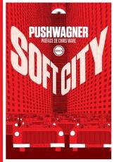 Soft City de Pushwagner, Éditions Inculte