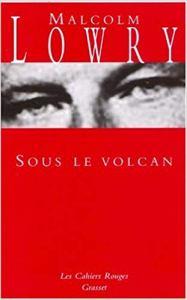 Malcolm Lowry, Sous le volcan, traduit par Jacques Darras