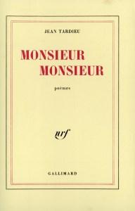 Jean Tardieu, Monsieur, Monsieur, Gallimard. Une ordonnance littéraire de Nathalie Peyrebonne
