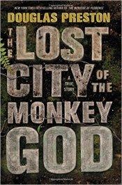 Douglas Preston, The Lost City of the Monkey God