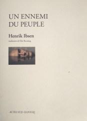 Un ennemi du peuple, d'Henrik Ibsen, traduit du norvégien par Eloi Recoing, Actes Sud-Papiers, 2019