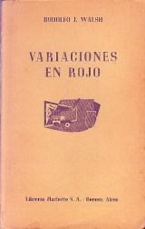 Rodolfo Walsh, Variaciones en rojo, Hachette, Buenos Aires, 1953