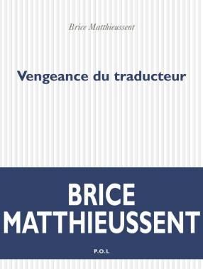 Brice Matthieussent, Vengeance du traducteur, POL, 2009