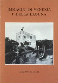 Immagini di Venezia e della Laguna, edizioni Alinari