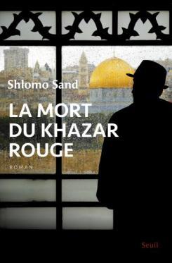 Shlomo Sand - La Mort du Khazar rouge