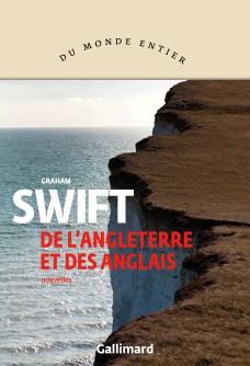Graham Swift - De l'Angleterre et des Anglais