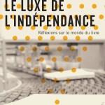 Julien Lefort-Favreau, Le luxe de l'indépendance, Lux, 2021