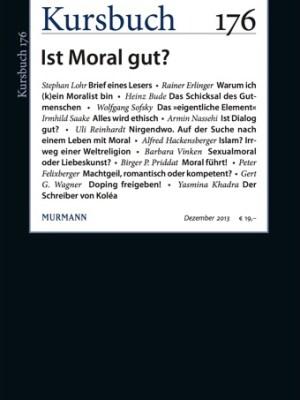 Kursbuch 176. Ist Moral gut?