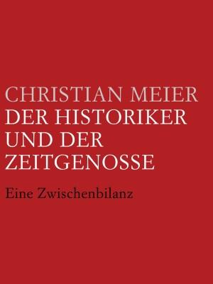 Der Historiker und der Zeitgenosse