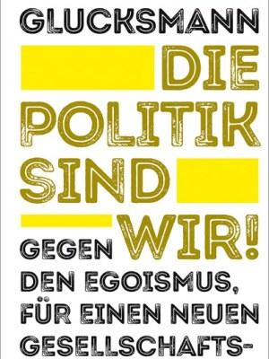 Die Politik sind wir