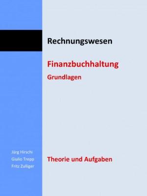 Rechnungswesen. Finanzbuchhaltung. Grundlagen. Theorie und Aufgaben