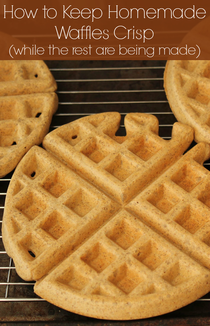 How to keep homamde waffles crisp