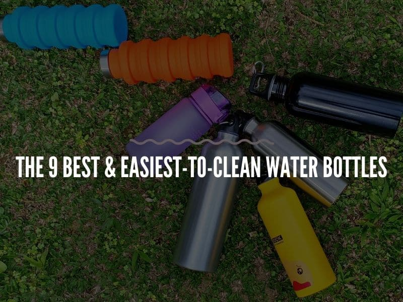 The 9 Easiest-to-Clean Water Bottles
