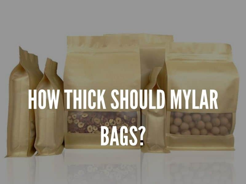 How Thick Should Mylar Bags?