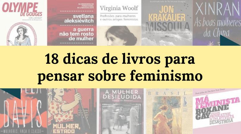 [LIVROS] 18 dicas de livros para pensar sobre feminismo (parte 2)